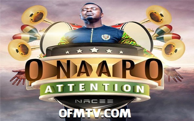Onaapo Attention - Nacee, Gospel version of NDC campaign song by Dee Aja