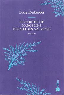 Lucie Desbordes - Le carnet de Marceline Desbordes-Valmore - Roman.