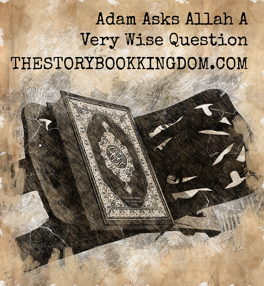 Adam Asks Allah A Very Wise Question