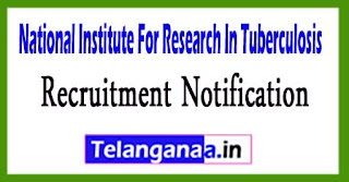 National Institute For Research In Tuberculosis NIRT Recruitment Notification 2017