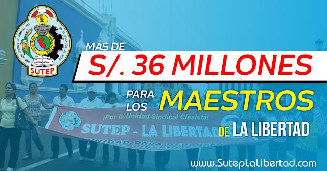 36 MILLONES DE SOLES PARA EL PAGO A 3 652 MAESTROS EN LA LIBERTAD