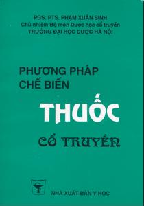 Phương pháp chế biến thuốc cổ truyền - Phạm Xuân Sinh