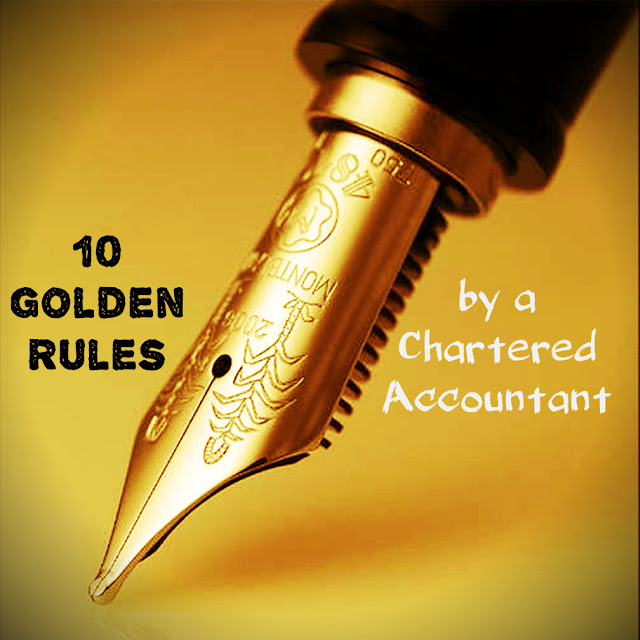 10 Golden Rules By A Chartered Accountant On Caday 1 July 2015