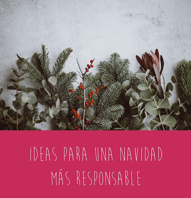 Ideas para unas Navidades más responsables