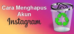 Inilah Cara Menghapus Account Instagram Anda - Permanen atau Sementara.