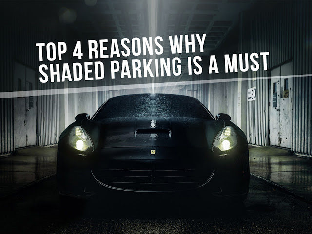Top 4 Reasons Why Shaded Parking Is A Must
