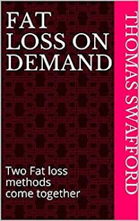 FAT LOSS ON DEMAND: Two Fat loss methods come together by Thomas Swafford