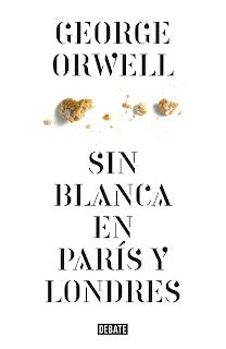 Reseña: Sin blanca en París y Londres, de George Orwell