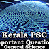 Kerala PSC - Important and Expected General Science Questions - 45