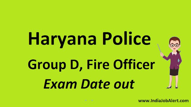 Haryana Police, Group D and Fire Office Exam Date    Check Out Here