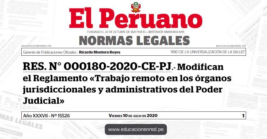 RES. N° 000180-2020-CE-PJ.- Modifican el Reglamento «Trabajo remoto en los órganos jurisdiccionales y administrativos del Poder Judicial»