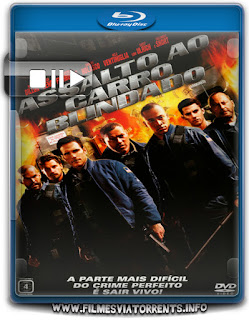 Assalto ao Carro Blindado Torrent - BluRay Rip 720p Dublado 5.1