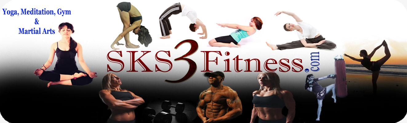 S.K.S 3 Fitness : Yoga, Meditation, Workout and Recipes
