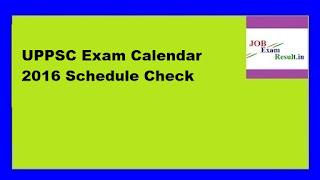 UPPSC Exam Calendar 2016 Schedule Check