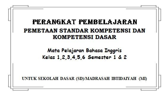 Pemetaan SK KD Bahasa Inggris Kelas 1, 2, 3, 4, 5, 6 SD/MI KTSP Semester 1 dan 2