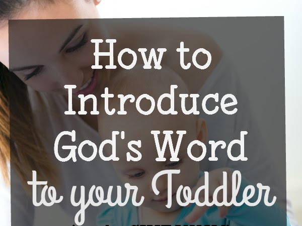 How to Introduce God's Word to your Toddlers