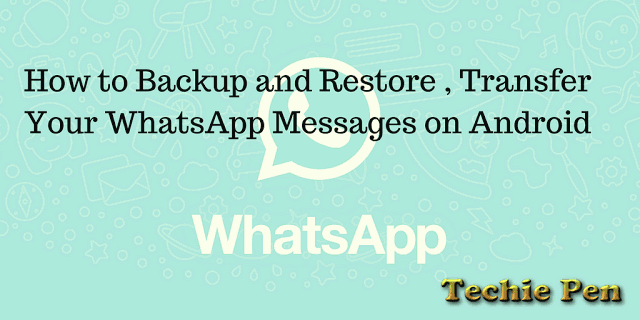 How To Backup And Restore , Transfer Your WhatsApp Messages