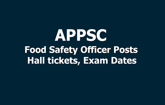 APPSC Food Safety Officer Posts Hall tickets, Exam Dates 2019
