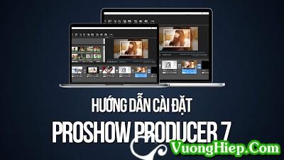 Hướng dẫn cài đặt phần mềm Proshow Producer 7
