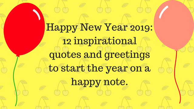 Happy New Year 2019: 12 Inspirational Quotes and Greetings