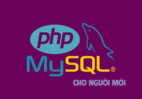 Chia Sẻ Khóa Học Lập Trình Website Với PHP & Mysql Cơ Bản Cho Người Mới