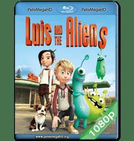 LUIS Y LOS ALIENS (2018) 1080P HD MKV ESPAÑOL LATINO