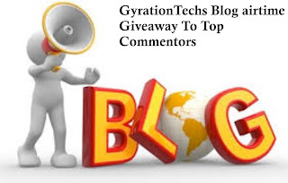 GyrationTechs Blog free Airtime Giveaway To Top Commentor