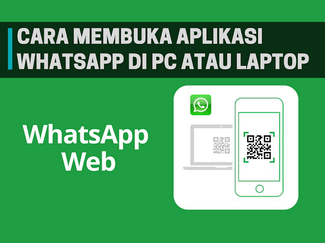 Cara Membuka Whatsapp di PC atau Laptop Terbaru Tutorial Membuka Whatsapp di PC atau Laptop Terbaru
