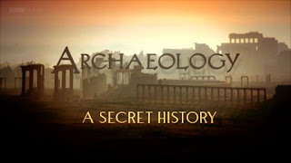 Archaeology: A Secret History [BBC 3 parts]