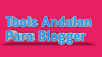 Tools Penting untuk Blogger dan Content Writer