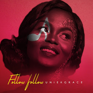 MUSIC: UniekGrace - Follow Follow
