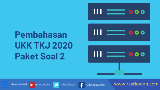 Pembahasan Soal Paket 2 UKK K13 Teknik Komputer Jaringan tahun 2020