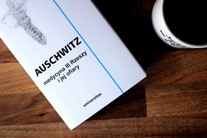 #93 AUSCHWITZ medycyna III Rzeszy i jej ofiary