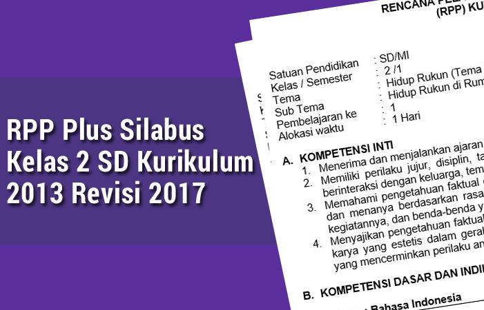 RPP Plus Silabus Kelas 2 SD Kurikulum 2013 Revisi 2017