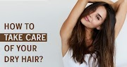 How to take care of your dry hair?