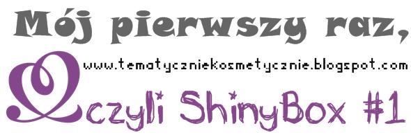 Mój pierwszy raz, czyli SHINYBOX po raz pierwszy!