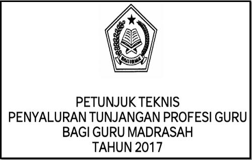 Juknis Penyaluran TPG Guru Madrasah 2017