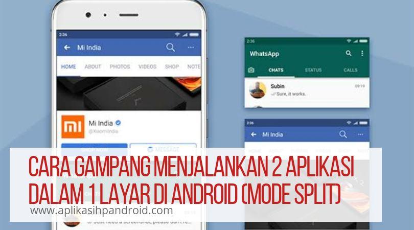 Cara Gampang Menjalankan 2 Aplikasi Dalam 1 Layar di Android