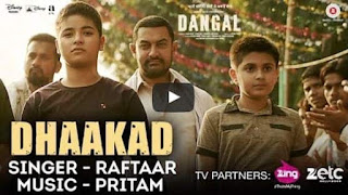 dhaakad video-dangal-amir khan-raftaar