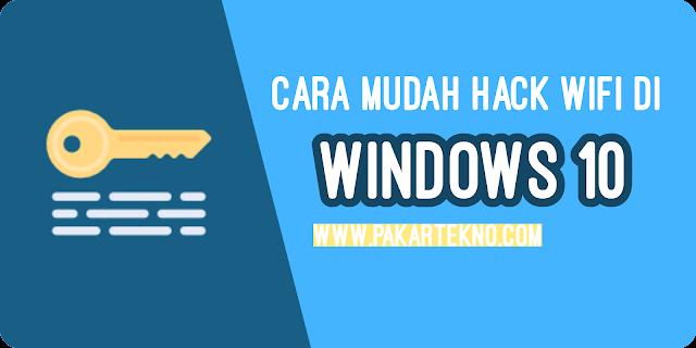 Cara Bobol Wifi WPA/WPA2 di Windows 10 Dengan Mudah