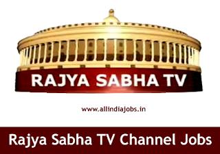 Rajya Sabha TV Jobs