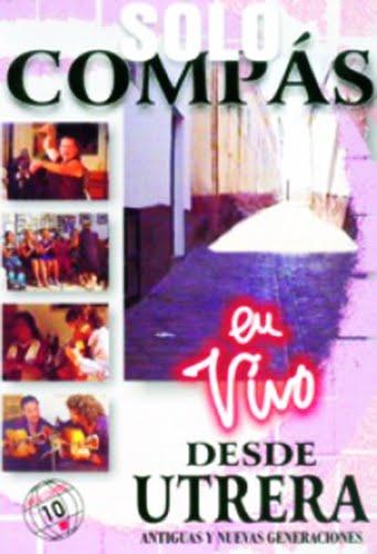 """GASPAR DE UTRERA """"SOLO CMPÁS"""" EN VIVO DESDE UTRERA DVD FUTURE SOUND DELIA PEÑA, MARÍA LORETO, MERCEDES PEÑA, MARÍA DE LA BUENA, ANTONIA LORETO, CARMEN DE LA BUENA, JOSÉ DE LA BUENA, TERESA PEÑA, ANA LA TURRONERA, MANUEL REGUELO, MANUEL DE LA BUENA, EL CUCHARA, JESÚS DE LA BUENA, MANUEL DE LA ANGUSTIA, JOSÉ JIMÉNEZ; PACO FERNÁNDEZ, ANTONIO MOYA. JOSÉ SUÁREZ """"EL PITÍN DE UTRERA""""."""