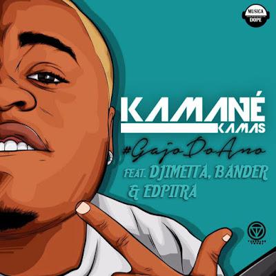 Kamané - Gajo do Ano (feat. Djimetta, Bander & Edpitra)