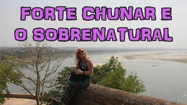 Forte Chunar e seus mistérios sobrenaturais!