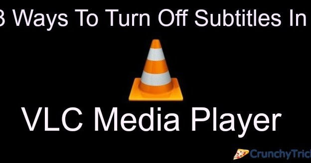 3 Ways To Turn Off Subtitles In VLC Media Player