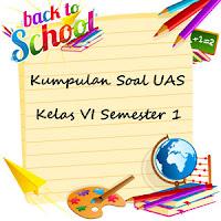 Download Kumpulan Soal UAS Kelas 6 SD Semester 1 plus File