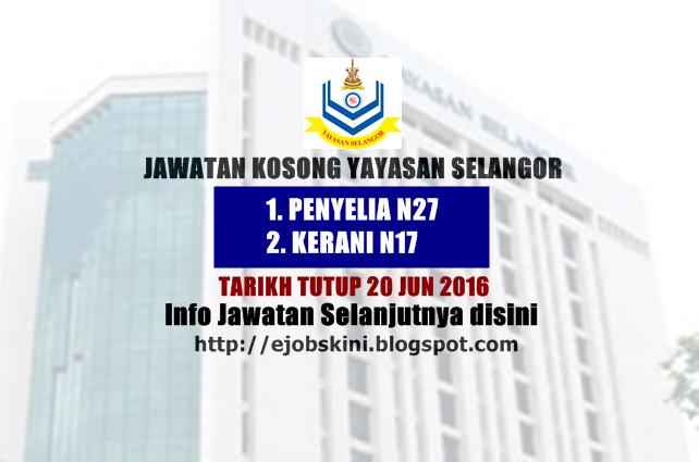 jawatan kosong di yayasan selangor jun 2016