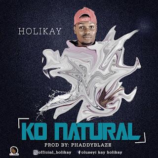 [MUSIC] HOLIKAY – KO NATURAL