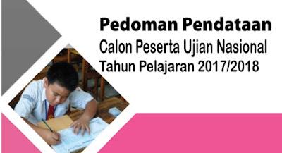 PEDOMAN PENDATAAN CALON PESERTA UJIAN NASIONAL TAHUN 2017/2018