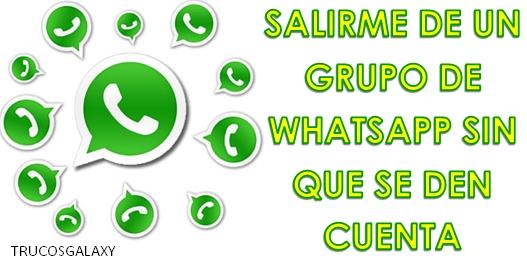 cómo salir de un grupo de whatsapp sin que nadie se dé cuenta